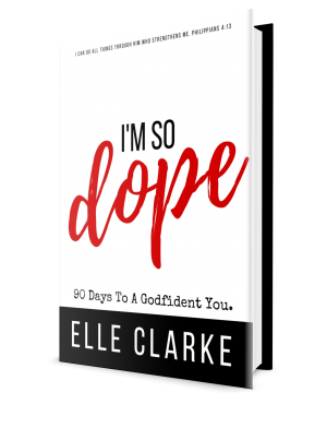 I'm So Dope: 90 Days To A Godfident You